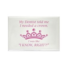 I Needed A Crown Rectangle Magnet