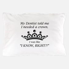 I Needed A Crown Pillow Case