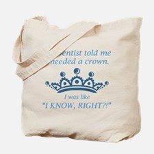 I Needed A Crown Tote Bag