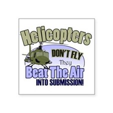 Helicopters Don't Fly Square Sticker 3