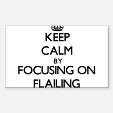 Keep Calm by focusing on Flailing Decal