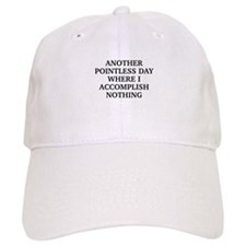 Another Pointless Day Baseball Cap