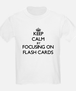 Keep Calm by focusing on Flash Cards T-Shirt