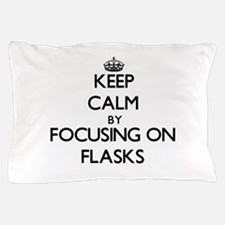 Keep Calm by focusing on Flasks Pillow Case