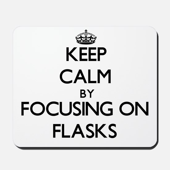 Keep Calm by focusing on Flasks Mousepad