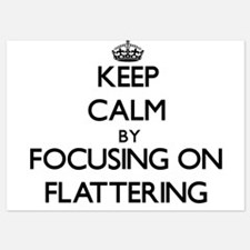Keep Calm by focusing on Flattering Invitations