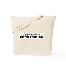 School Good Enough Tote Bag