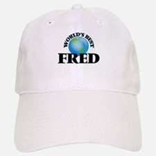 World's Best Fred Baseball Baseball Cap