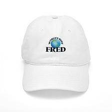 World's Best Fred Baseball Cap