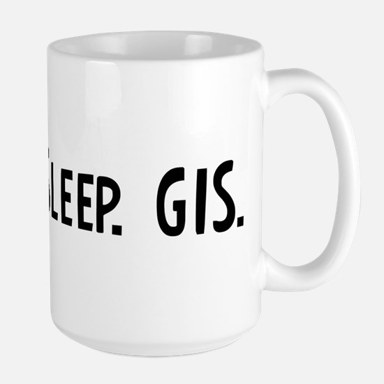 Eat, Sleep, GIS Mugs
