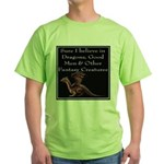 Sure I believe in Dragons Green T-Shirt