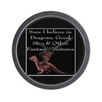 Sure I believe in Dragons Wall Clock