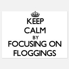 Keep Calm by focusing on Floggings Invitations