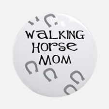 Walking Horse Mom Ornament (Round)
