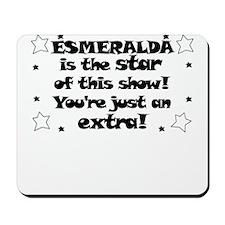 Esmeralda is the Star Mousepad
