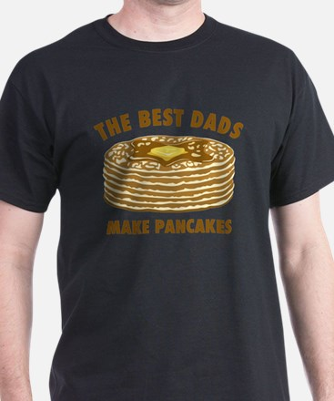 Best Dads Make Pancakes T-Shirt