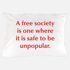A free society is one where it is safe to be unpop