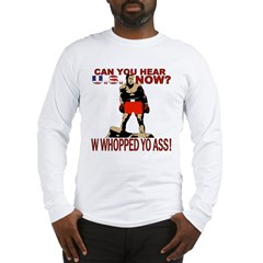 George Bush Can You Hear U.S. Long Sleeve T-Shirt