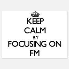 Keep Calm by focusing on Fm Invitations