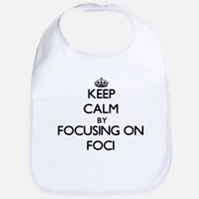 Keep Calm by focusing on Foci Bib