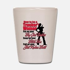 How to be a Trucker's Woman Shot Glass