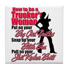 How to be a Trucker's Woman Tile Coaster