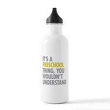 Its A Preschool Thing Water Bottle