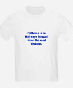 Faithless is he that says farewell when the road d