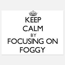 Keep Calm by focusing on Foggy Invitations