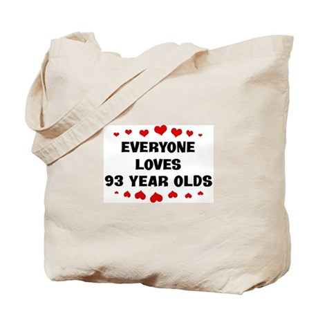 Everyone Loves 93 Year Olds Tote Bag