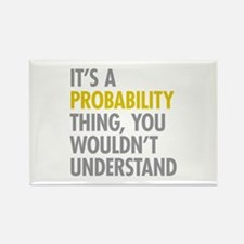 Its A Probability Thing Rectangle Magnet