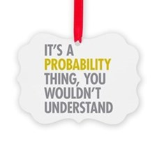 Its A Probability Thing Ornament