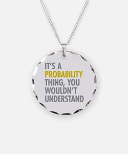 Its A Probability Thing Necklace