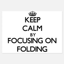 Keep Calm by focusing on Folding Invitations