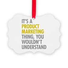 Product Marketing Thing Ornament