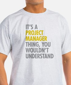 Project Manager Thing T-Shirt
