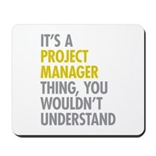 Project Manager Thing Mousepad