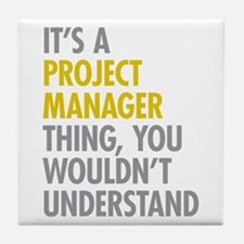 Project Manager Thing Tile Coaster