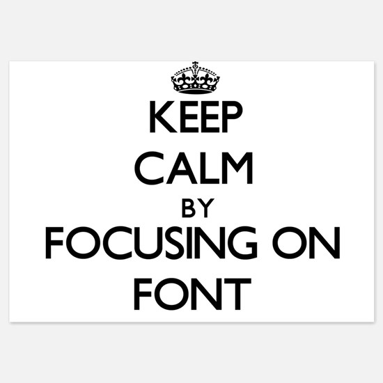 Keep Calm by focusing on Font Invitations