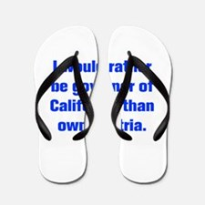 I would rather be governor of California than own