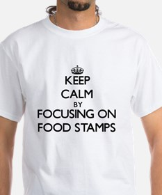Keep Calm by focusing on Food Stamps T-Shirt