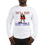 George Bush (Bush 2 Dems 0) Long Sleeve T-Shirt