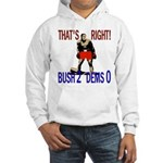 George Bush (Bush 2 Dems 0) Hooded Sweatshirt