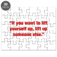 If you want to lift yourself up lift up someone el
