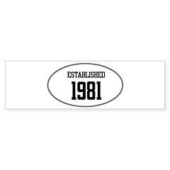 Established 1981 Bumper Bumper Sticker