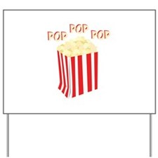 Pop Popcorn Yard Sign
