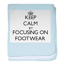 Keep Calm by focusing on Footwear baby blanket