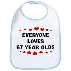 Everyone Loves 67 Year Olds Bib