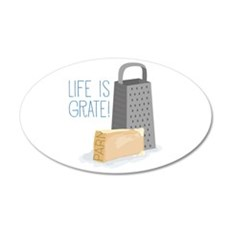 Life is Grate Wall Decal