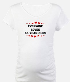 Everyone Loves 66 Year Olds Shirt